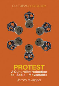 Protest: A Cultural Introduction to Social Movements by James Jasper.