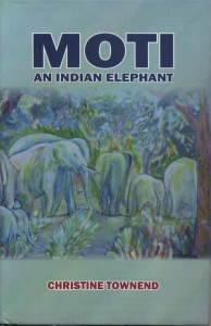 Moti--An Indian Elephant by Christine Townend