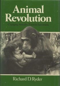 Animal Revolution by Richard D. Ryder (Oxford: Blackwell; 1989)