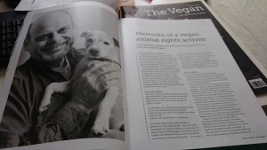 My article, 'Memoirs of a vegan animal rights activist,' in The Vegan magazine published by the Vegan Society.