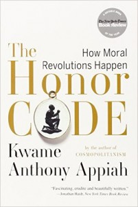 The Honor Code: How Moral Revolutions Happen by Kwame Anthony Appiah