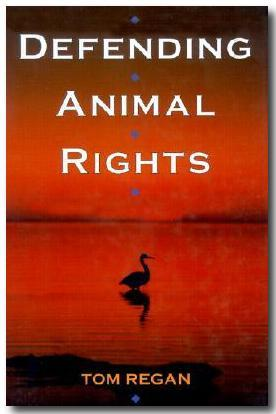 regan and animal rights Professor tom regan opened the debate does the animal kingdom need a bill of rights at the royal institute of great britain in 1989 this is still seen as.