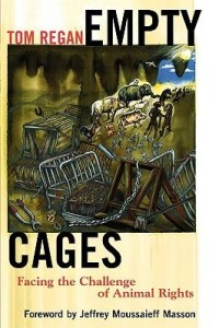 Empty Cages by Tom Regan (Rowman & Littlefield; 2004)